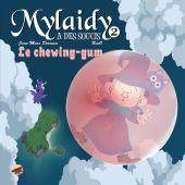mylaidy-a-des-soucis-t-2-le-chewing-gum