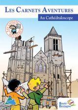 Les Carnets Aventures au Cathédralescope
