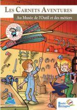 Les Carnets Aventures au musée de l'outil et des métiers