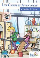 Les Carnets Aventures à l'atelier du verre